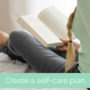Create a self-care plan